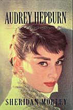 Audrey Hepburn: A Celebration by Sheridan…