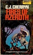 Fires of Azeroth (Morgaine Cycle) by C. J.…