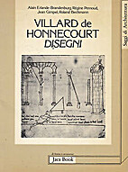 Villard de Honnecourt: disegni: dal…