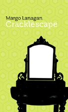 Cracklescape by Margo Lanagan