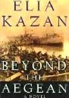 Beyond The Aegean by Elia Kazan