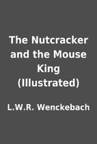 The Nutcracker and the Mouse King…