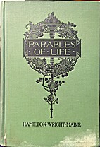 Parables of life by Hamilton Wright Mabie