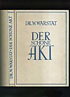 Der schöne Akt by W. Warstat