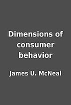 Dimensions of consumer behavior by James U.…