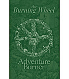 The Burning Wheel: Adventure Burner by Luke…