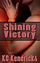 Shining Victory by K.C. Kendricks