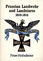 Prussian Landwehr and Landsturm 1813-1815 by…