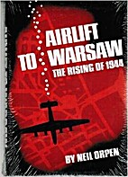 Airlift to Warsaw: The Rising of 1944 by…