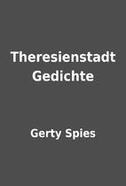 Theresienstadt Gedichte by Gerty Spies