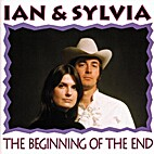 Ian & Sylvia - The Beginning Of The End by…