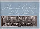 Minnesota Orchestra at 100 (Minnesota) by…
