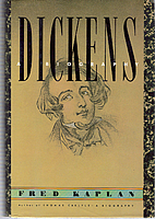 Dickens: A Biography by Fred Kaplan