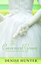 The Convenient Groom by Denise Hunter