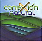 Conexión natural [dvd] by María Falcón