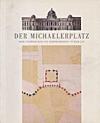 Der Michaelerplatz in Wien : seine…