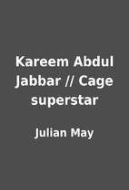 Kareem Abdul Jabbar // Cage superstar by…