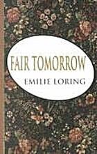 Fair Tomorrow by Emilie Loring