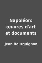 Napoléon: œuvres d'art et…