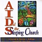 AIDS And the Sleeping Church by Patricia L.…
