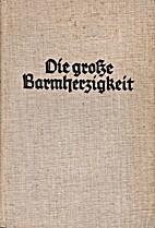 Die grosse Barmherzigkeit by Karl Barth