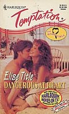 Dangerous at Heart by Elise Title