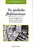 Tre tjeckiska författarinnor : Zuzana…