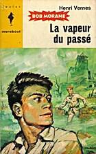 La vapeur du passé by Henri Vernes