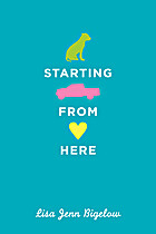 Starting From Here by Lisa Jenn Bigelow