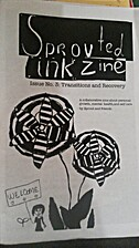 Sprouted Ink Zine 3 by Sprout