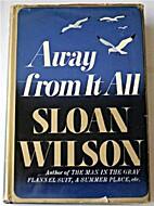 Away from It All by Sloan Wilson