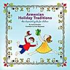 Armenian Holiday Traditions: An Illustrated…