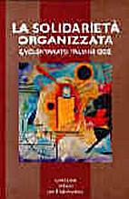 La solidarietà organizzata : il…