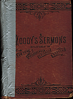 Moody's Sermons Delivered in New York,…