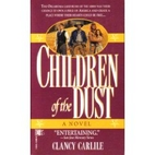 Children of the Dust by Clancy Carlile