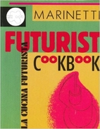 The Futurist Cookbook by Filippo Tommaso…
