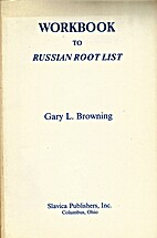 Workbook to Russian Root List by Gary L.…