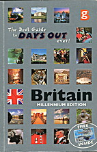 Britain: The best guide to days out ever!