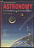 The Golden Book of Astronomy by Rose Wyler