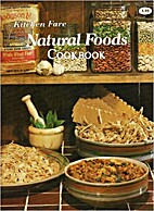 Natural Foods Cookbook by Kitchen Fare