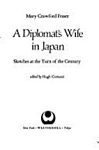 A Diplomat's Wife in Japan: Sketches at the…