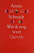 Wat ik nog weet by Annie M. G. Schmidt