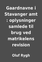 Gaardnavne i Stavanger amt : oplysninger…