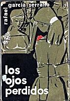 Los ojos perdidos by Rafael García Serrano