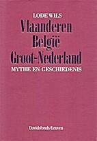 Vlaanderen, België, Groot-Nederland : mythe…