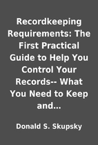 Recordkeeping Requirements: The First…