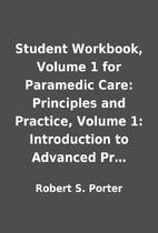 Student Workbook, Volume 1 for Paramedic…