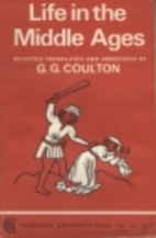 Life in the Middle Ages by G. G. Coulton