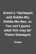 Green's Harlequin and Riddle-Me,…