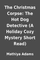 The Christmas Corpse: The Hot Dog Detective…